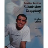 BJJ Submission Grappling Techniques  book By Royler Gracie