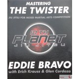 Mastering the Twister book by Eddie Bravo